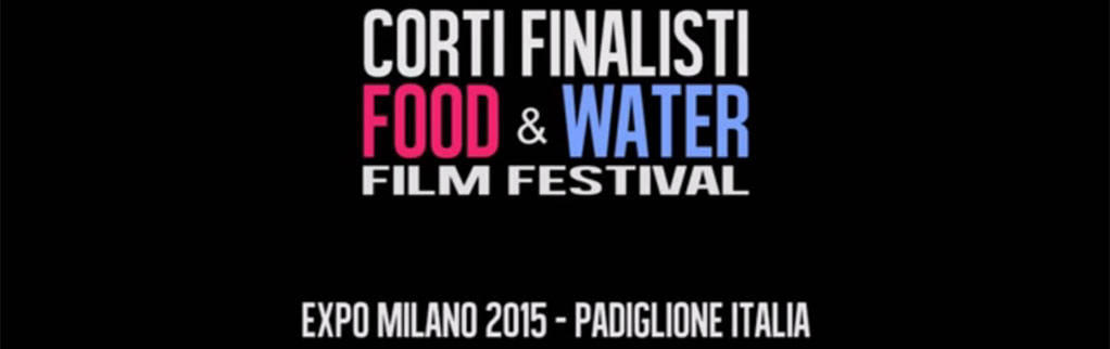 """Finalist Videos of """"Food and Water"""" International Film Festival"""